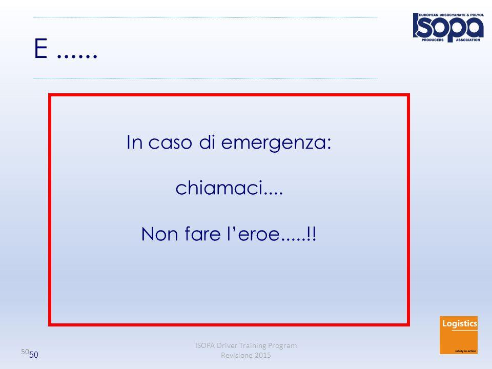 E ...... In caso di emergenza: chiamaci.... Non fare l'eroe.....!! 50