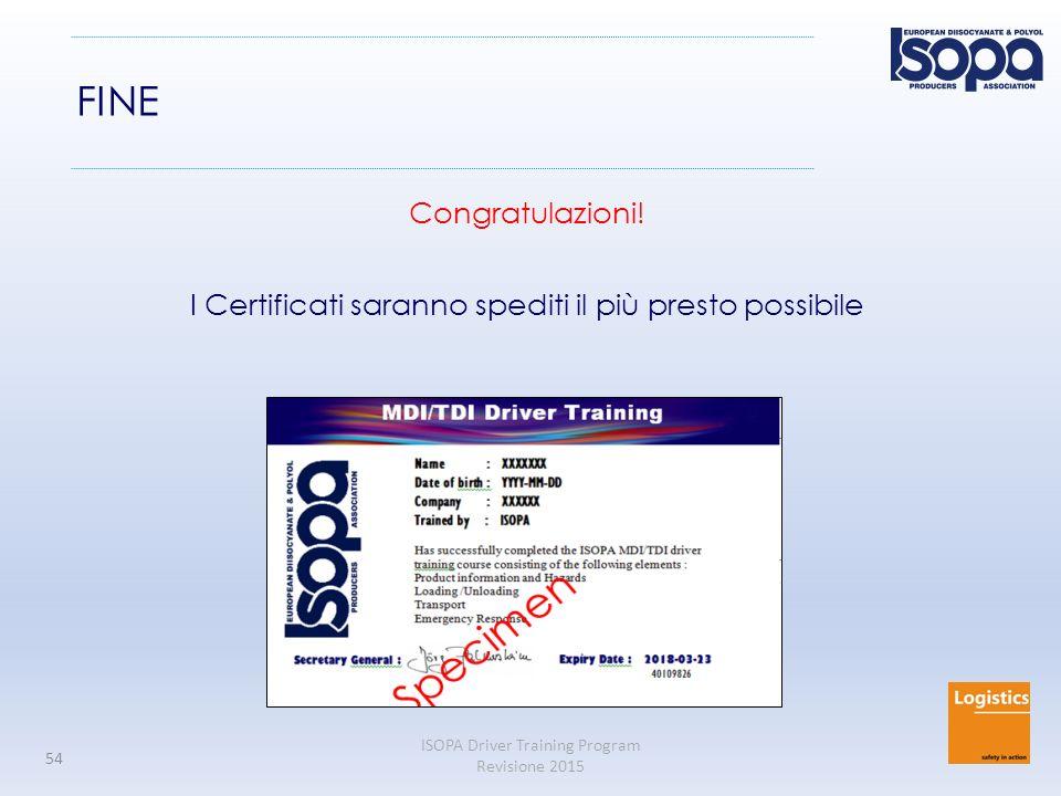 I Certificati saranno spediti il più presto possibile