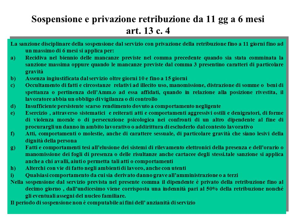 Sospensione e privazione retribuzione da 11 gg a 6 mesi art. 13 c. 4