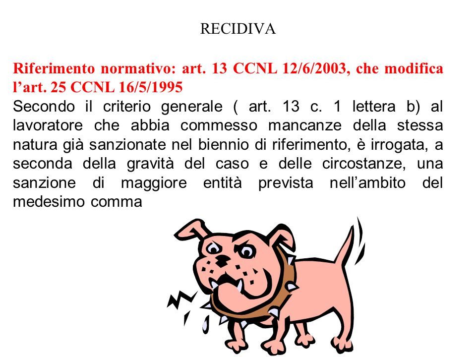 RECIDIVA Riferimento normativo: art. 13 CCNL 12/6/2003, che modifica l'art. 25 CCNL 16/5/1995.