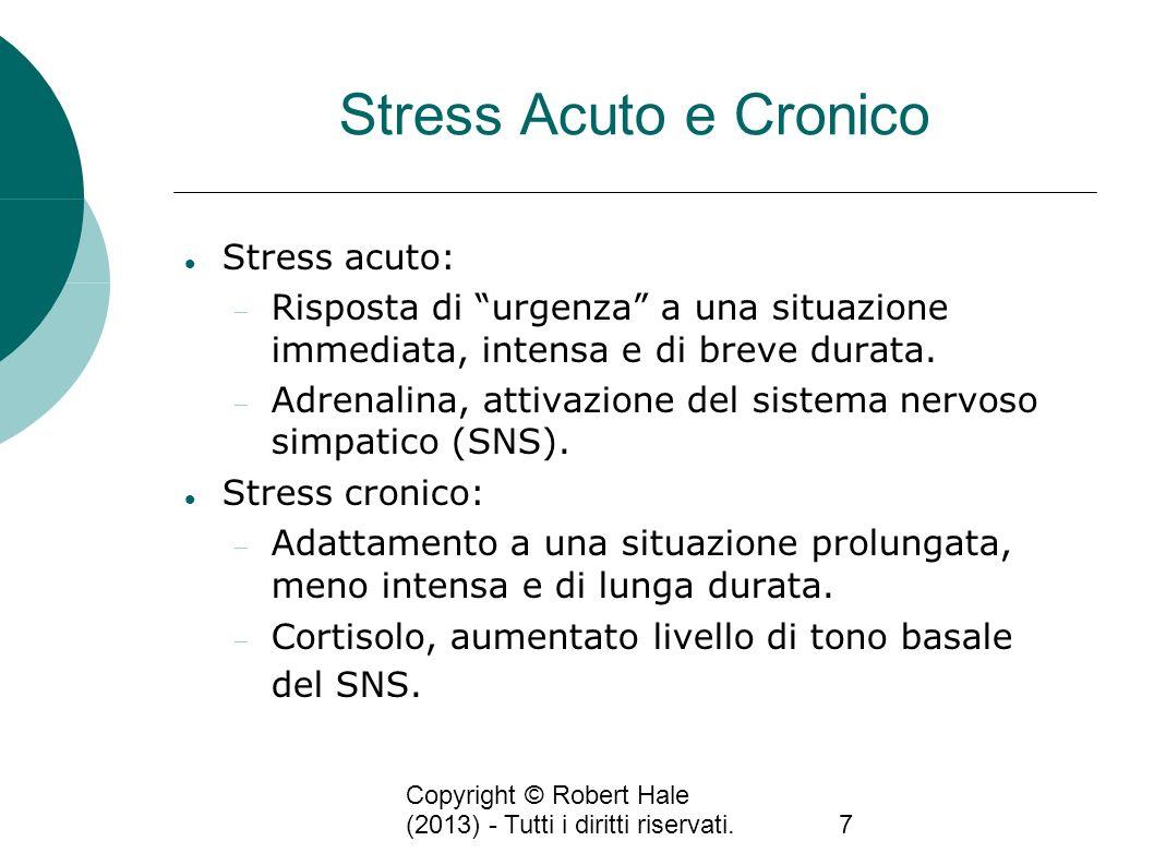 Stress Acuto e Cronico Stress acuto: