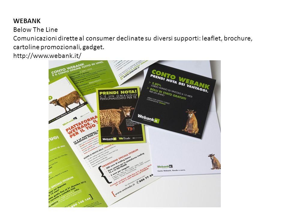 WEBANK Below The Line. Comunicazioni dirette al consumer declinate su diversi supporti: leaflet, brochure, cartoline promozionali, gadget.