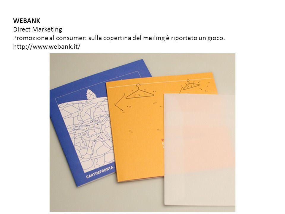 WEBANK Direct Marketing. Promozione al consumer: sulla copertina del mailing è riportato un gioco.