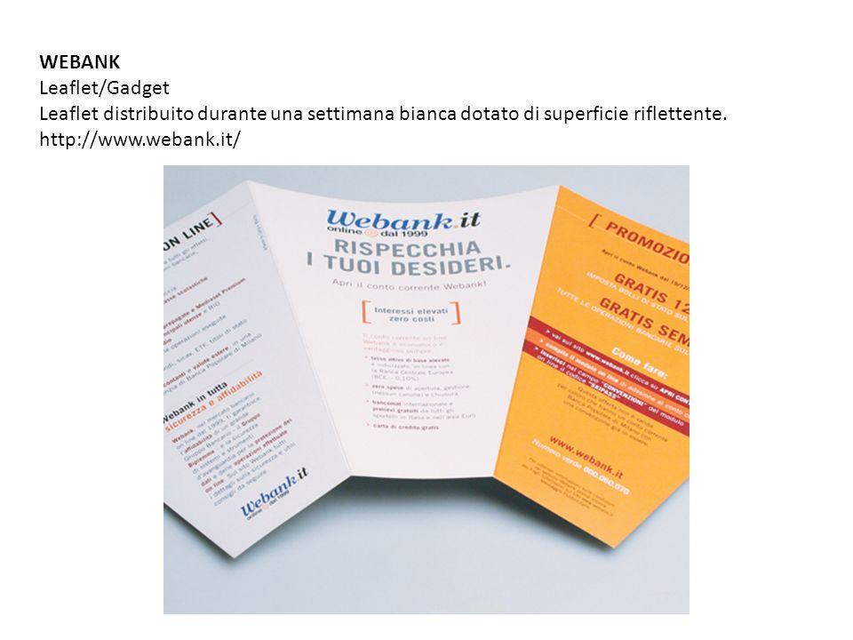 WEBANK Leaflet/Gadget. Leaflet distribuito durante una settimana bianca dotato di superficie riflettente.