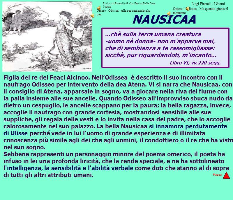 NAUSICAA Libro VI, vv.220 segg. ...chè sulla terra umana creatura