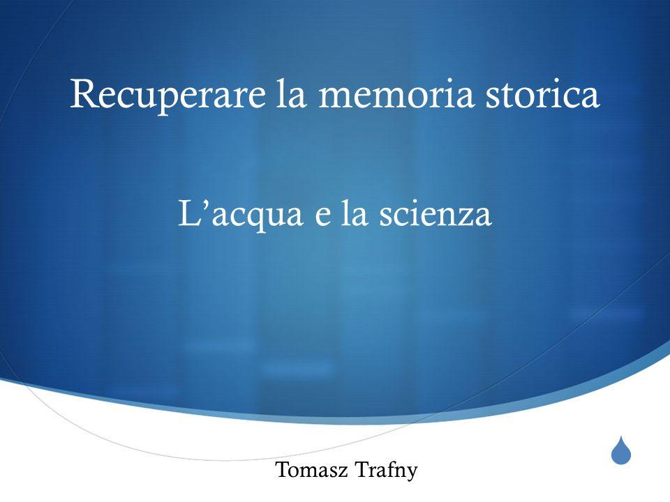 Recuperare la memoria storica