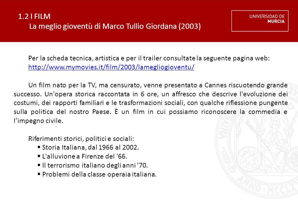 1.2 I FILM La meglio gioventù di Marco Tullio Giordana (2003)