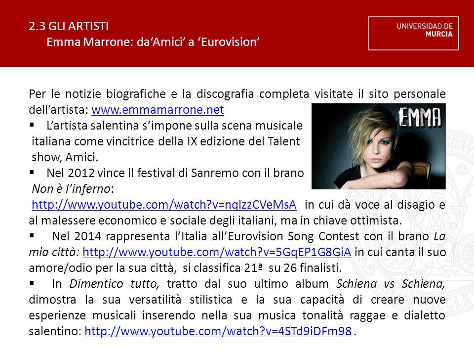 2.3 GLI ARTISTI Emma Marrone: da'Amici' a 'Eurovision'