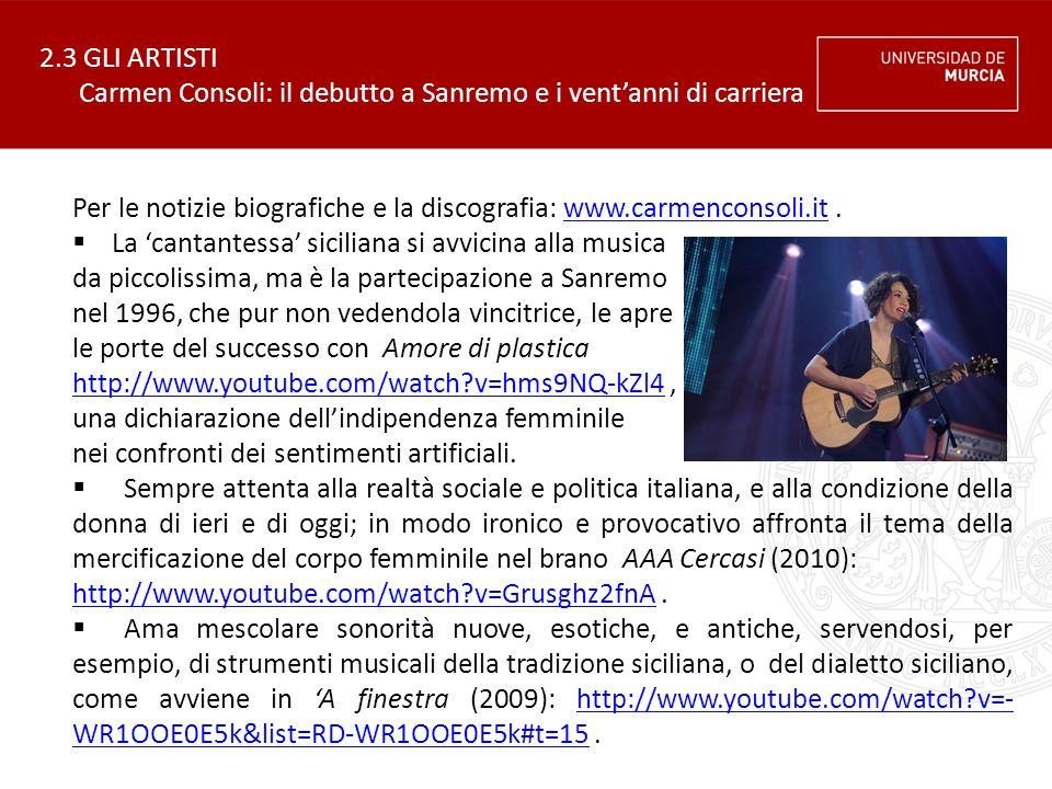 2.3 GLI ARTISTI Carmen Consoli: il debutto a Sanremo e i vent'anni di carriera