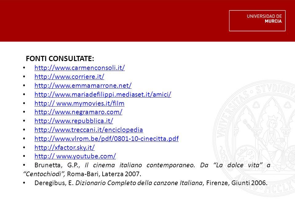 FONTI CONSULTATE: http://www.carmenconsoli.it/ http://www.corriere.it/