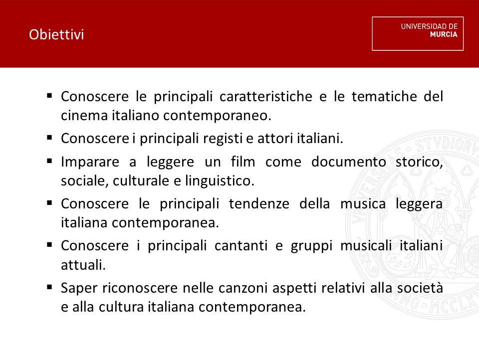Obiettivi Conoscere le principali caratteristiche e le tematiche del cinema italiano contemporaneo.