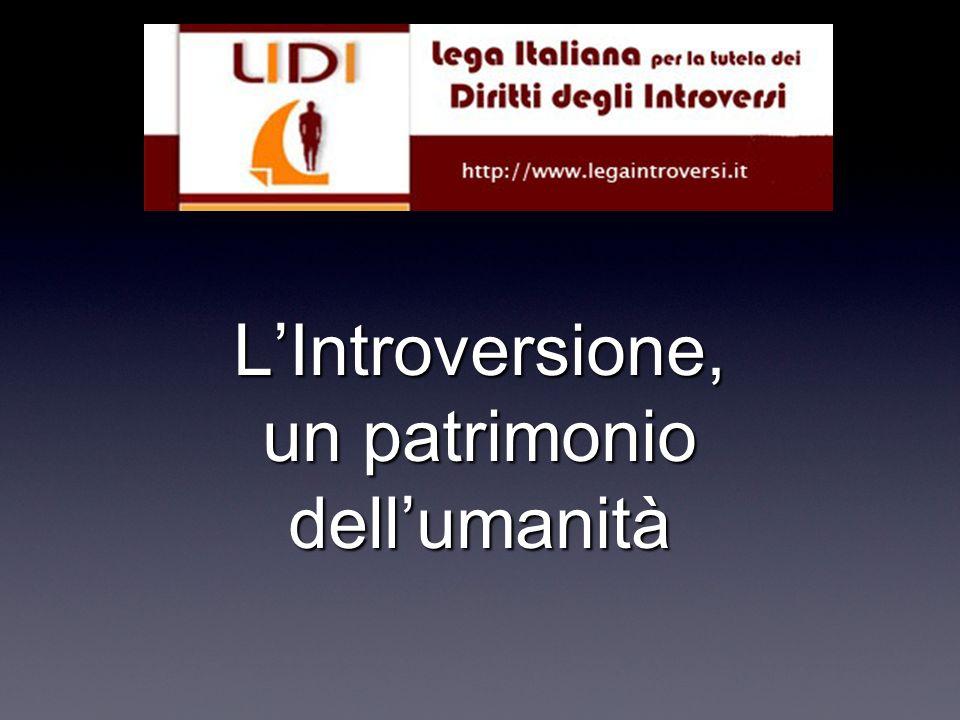 L'Introversione, un patrimonio dell'umanità