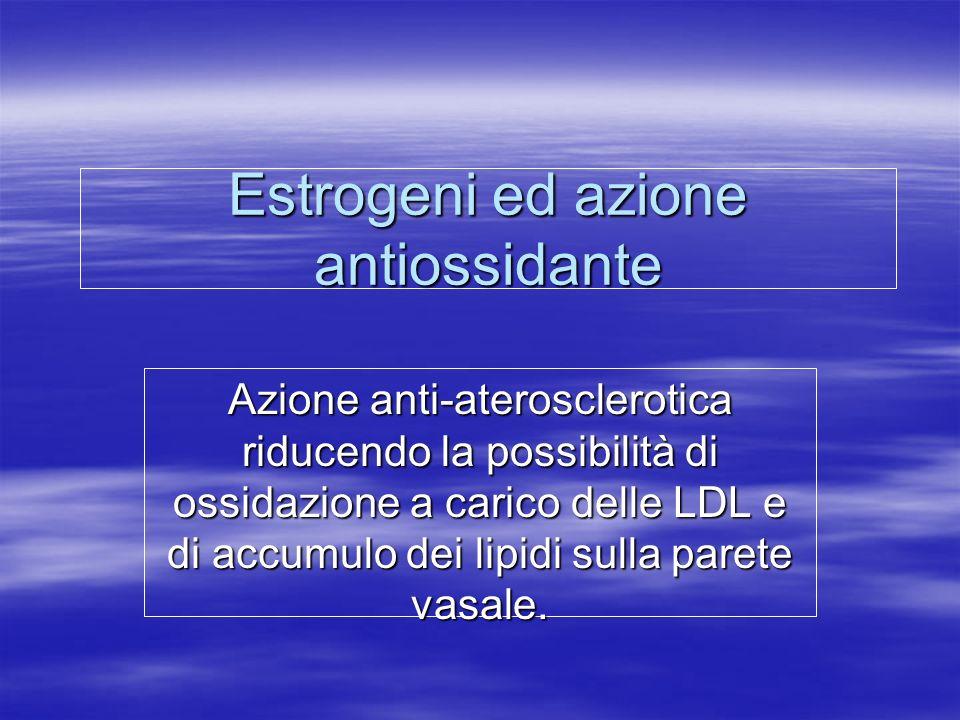 Estrogeni ed azione antiossidante