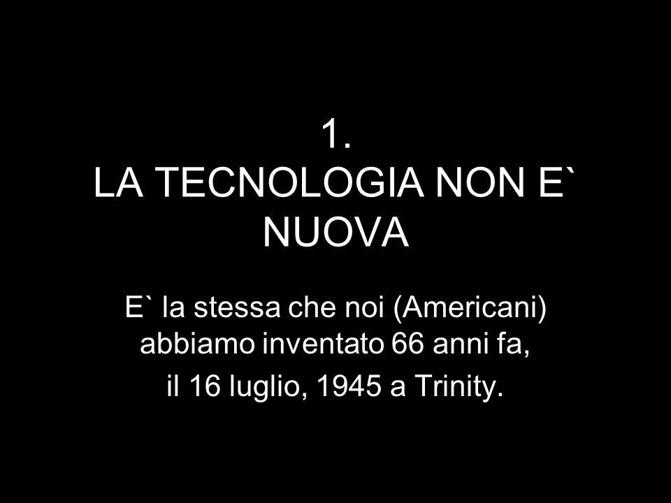 1. LA TECNOLOGIA NON E` NUOVA