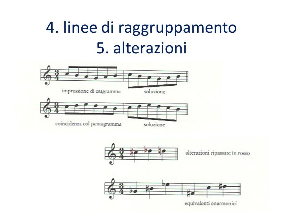 4. linee di raggruppamento 5. alterazioni