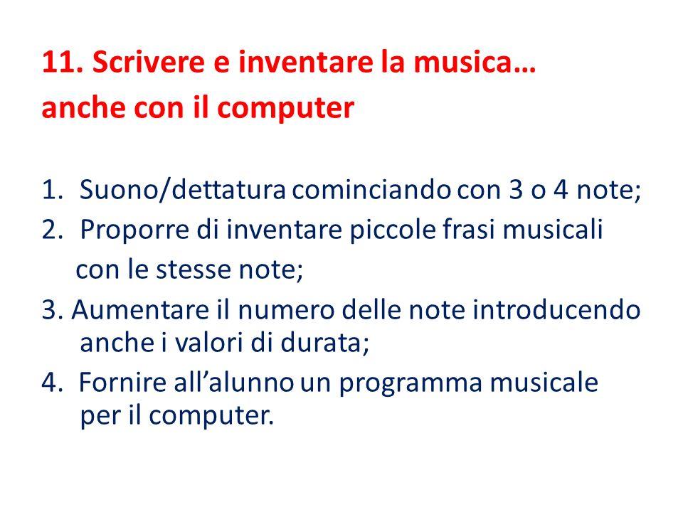 11. Scrivere e inventare la musica… anche con il computer