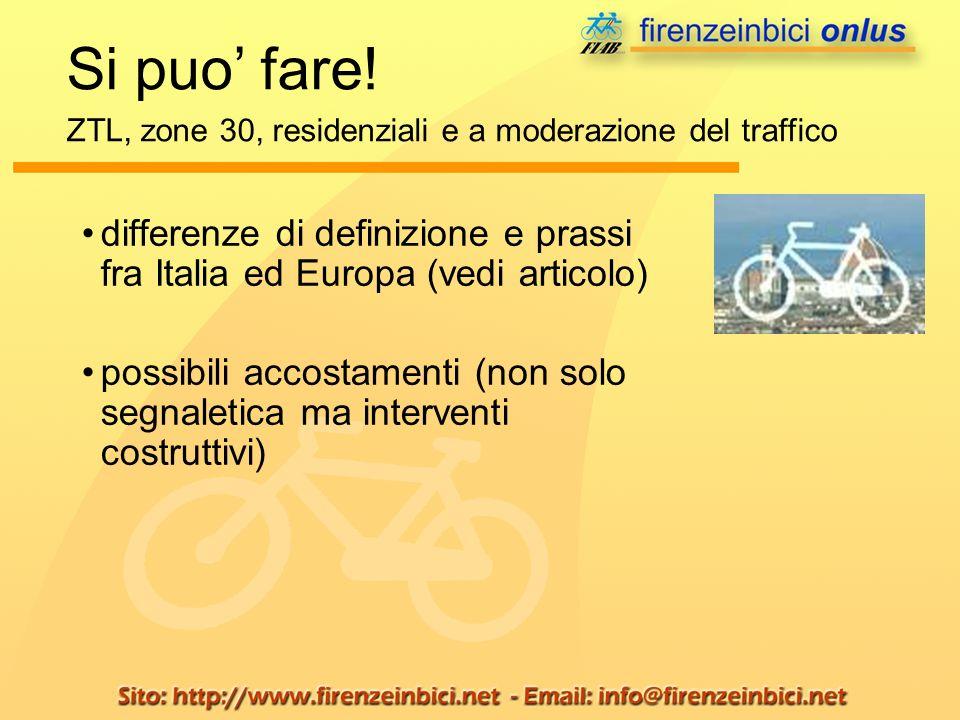 Si puo' fare! ZTL, zone 30, residenziali e a moderazione del traffico. differenze di definizione e prassi fra Italia ed Europa (vedi articolo)
