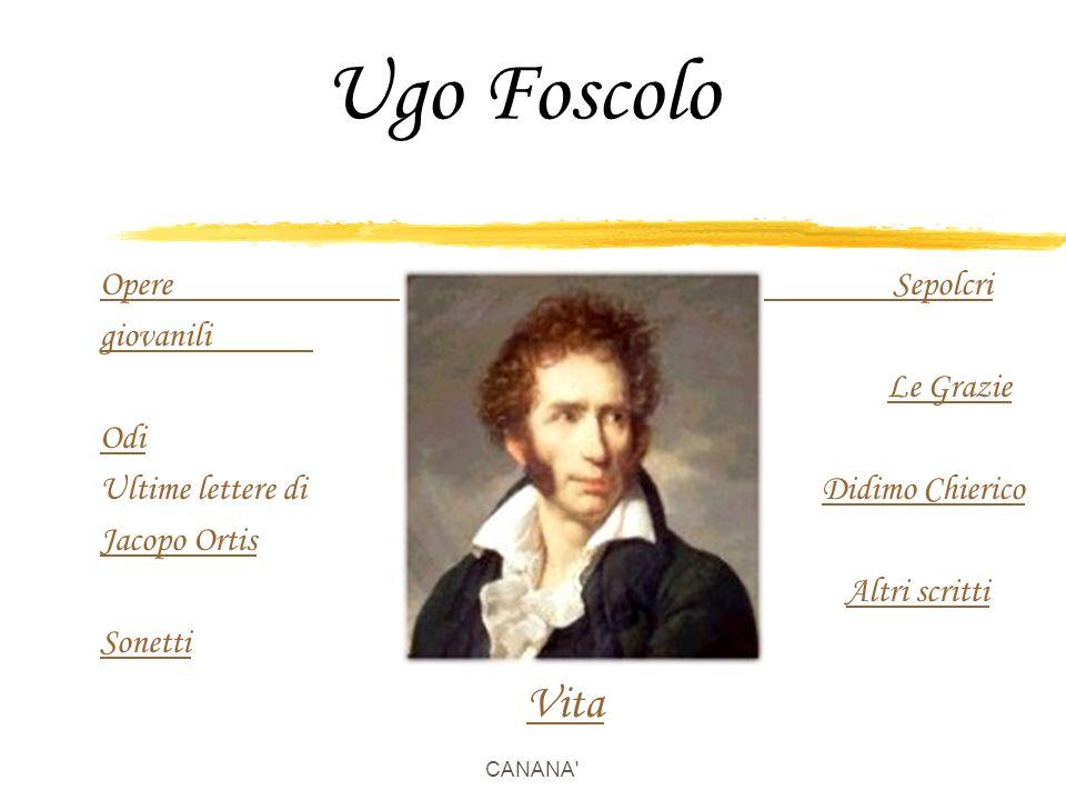 Ugo Foscolo Vita Opere Sepolcri giovanili Le Grazie Odi