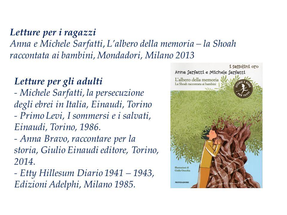 Letture per i ragazzi Anna e Michele Sarfatti, L'albero della memoria – la Shoah raccontata ai bambini, Mondadori, Milano 2013.