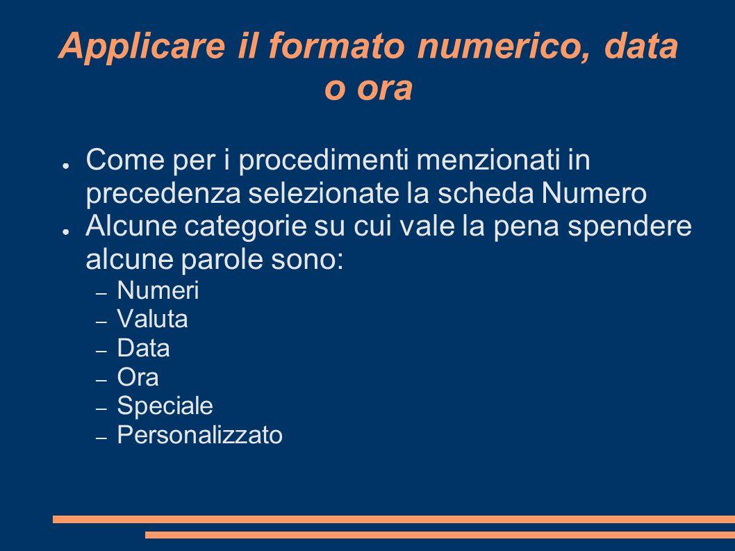 Applicare il formato numerico, data o ora