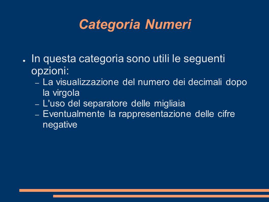 Categoria Numeri In questa categoria sono utili le seguenti opzioni:
