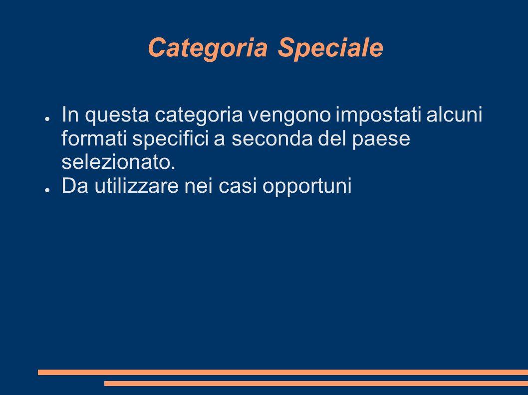 Categoria SpecialeIn questa categoria vengono impostati alcuni formati specifici a seconda del paese selezionato.