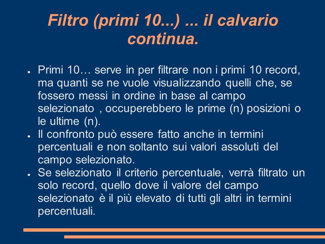 Filtro (primi 10...) ... il calvario continua.