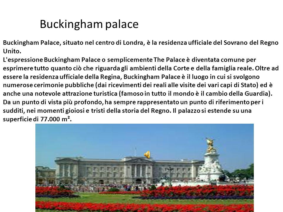Buckingham palace Buckingham Palace, situato nel centro di Londra, è la residenza ufficiale del Sovrano del Regno Unito.