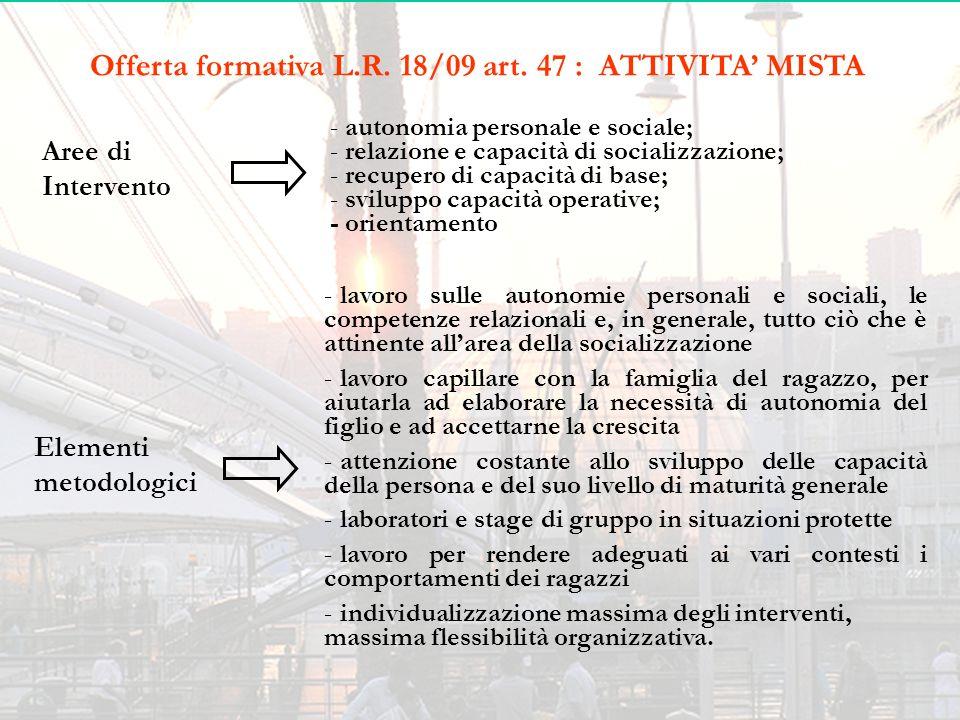 Offerta formativa L.R. 18/09 art. 47 : ATTIVITA' MISTA