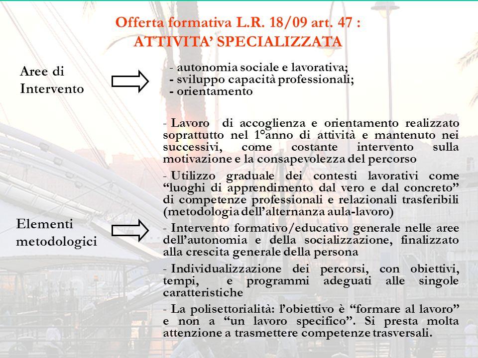 Offerta formativa L.R. 18/09 art. 47 : ATTIVITA' SPECIALIZZATA