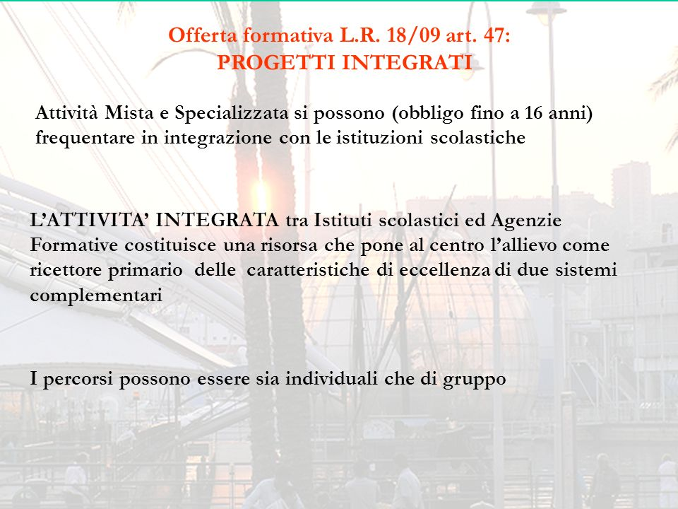 Offerta formativa L.R. 18/09 art. 47: