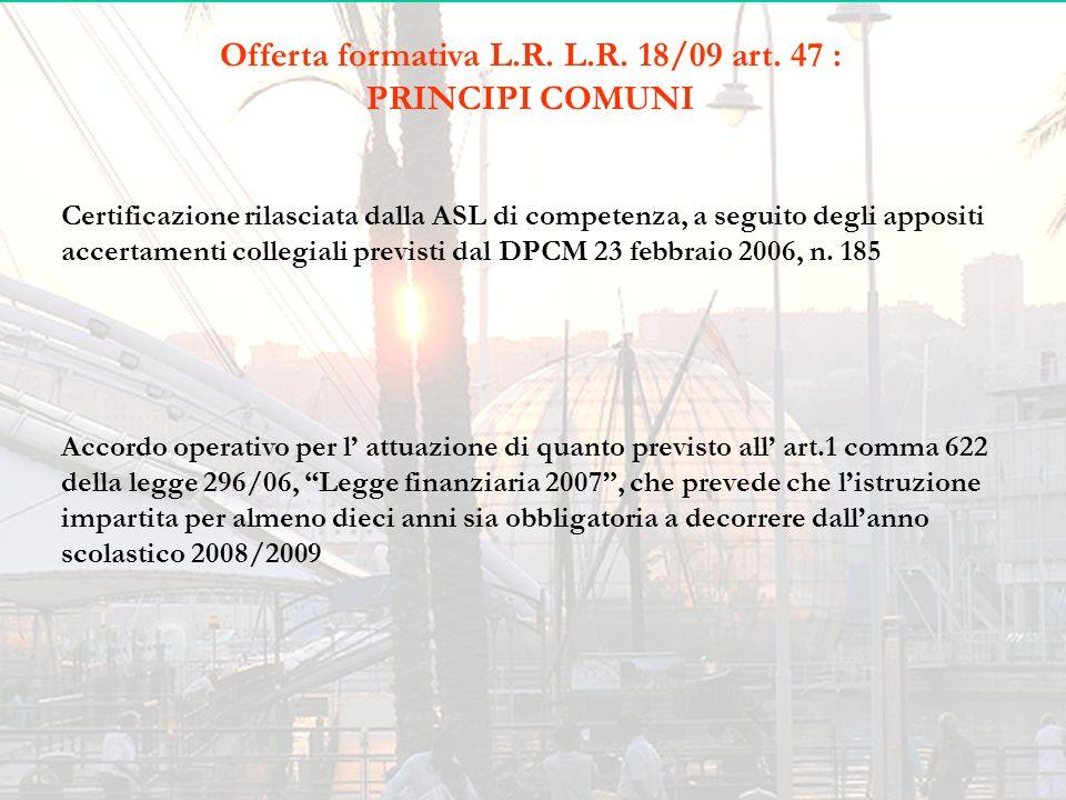 Offerta formativa L.R. L.R. 18/09 art. 47 :