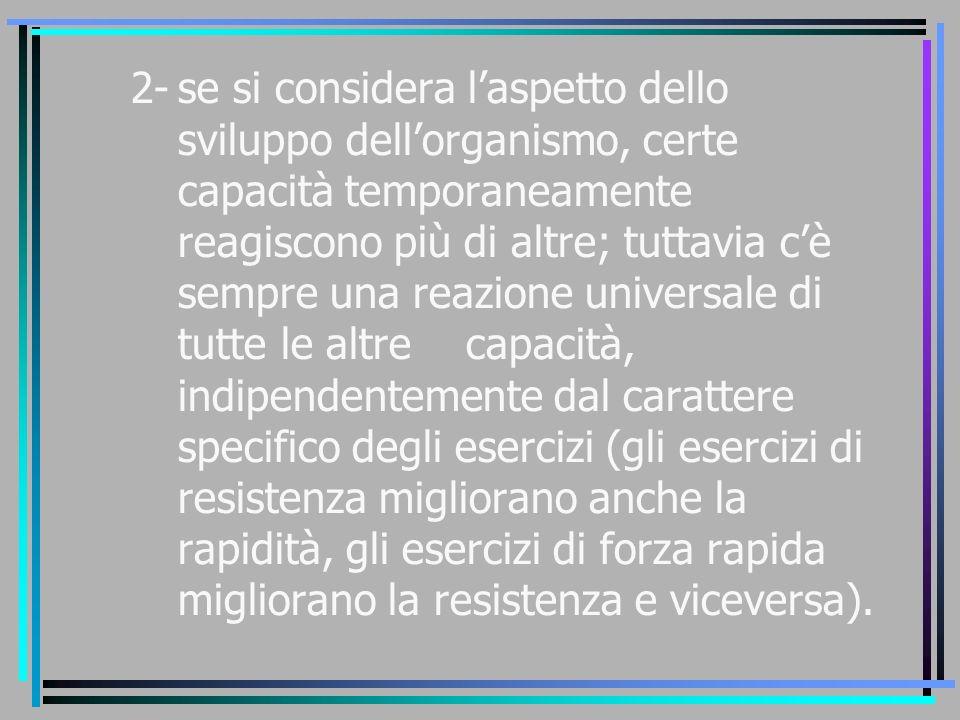 2-. se si considera l'aspetto dello. sviluppo dell'organismo, certe