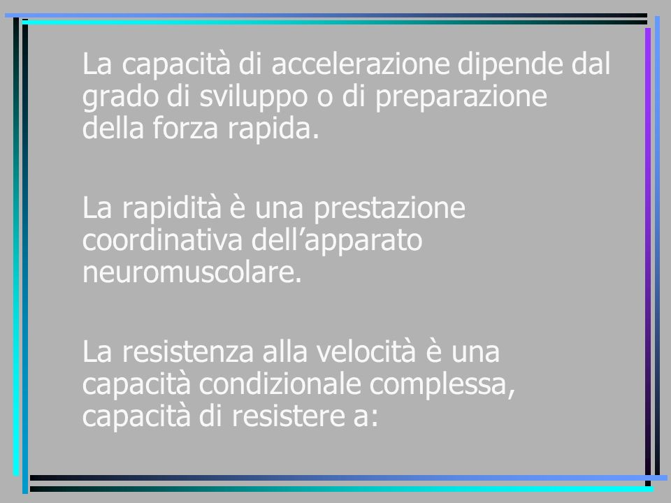 La capacità di accelerazione dipende dal grado di sviluppo o di preparazione della forza rapida.