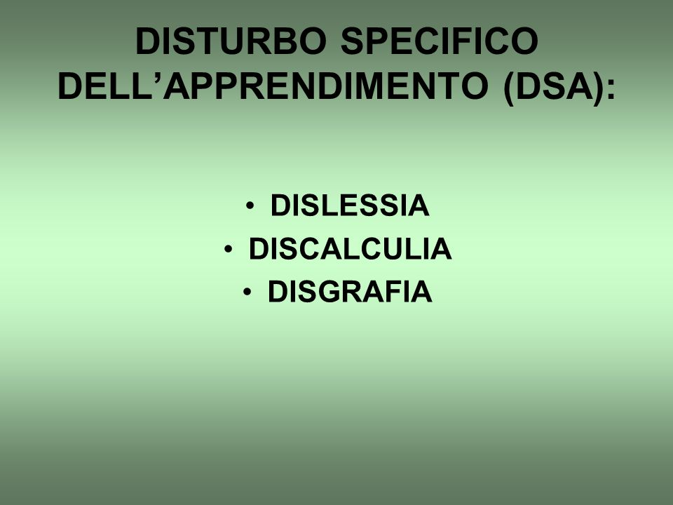 DISTURBO SPECIFICO DELL'APPRENDIMENTO (DSA):