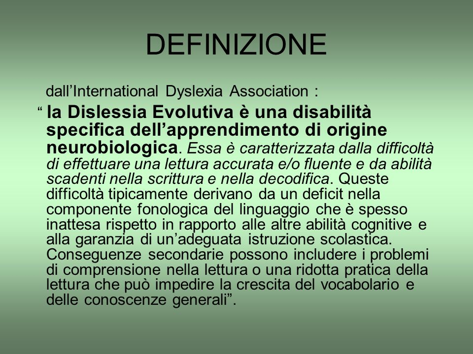 DEFINIZIONE dall'International Dyslexia Association :