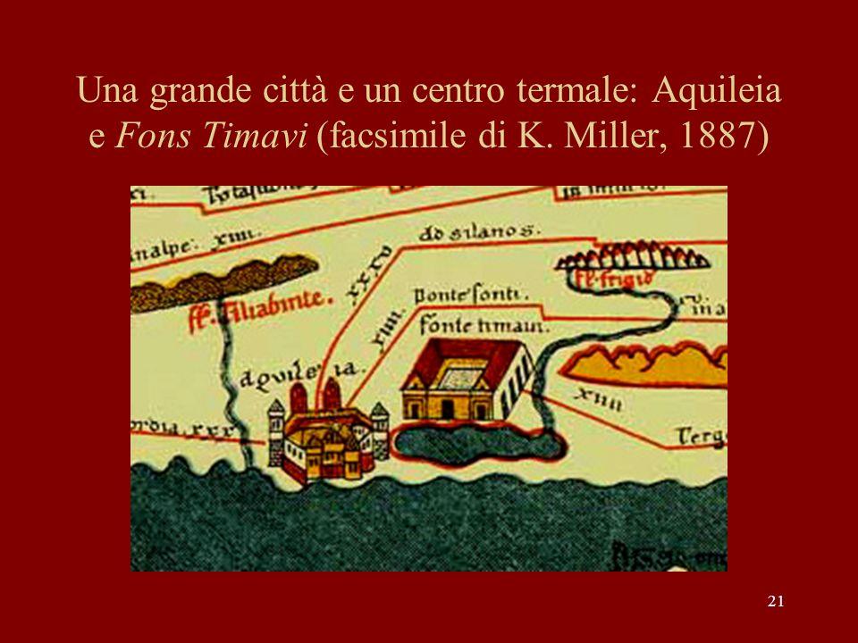 Una grande città e un centro termale: Aquileia e Fons Timavi (facsimile di K. Miller, 1887)