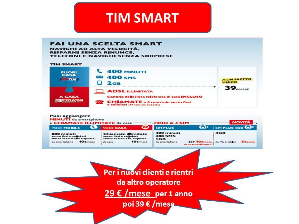 TIM SMART 29 € /mese per 1 anno poi 39 € /mese