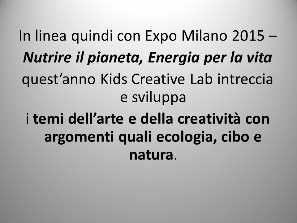 In linea quindi con Expo Milano 2015 –