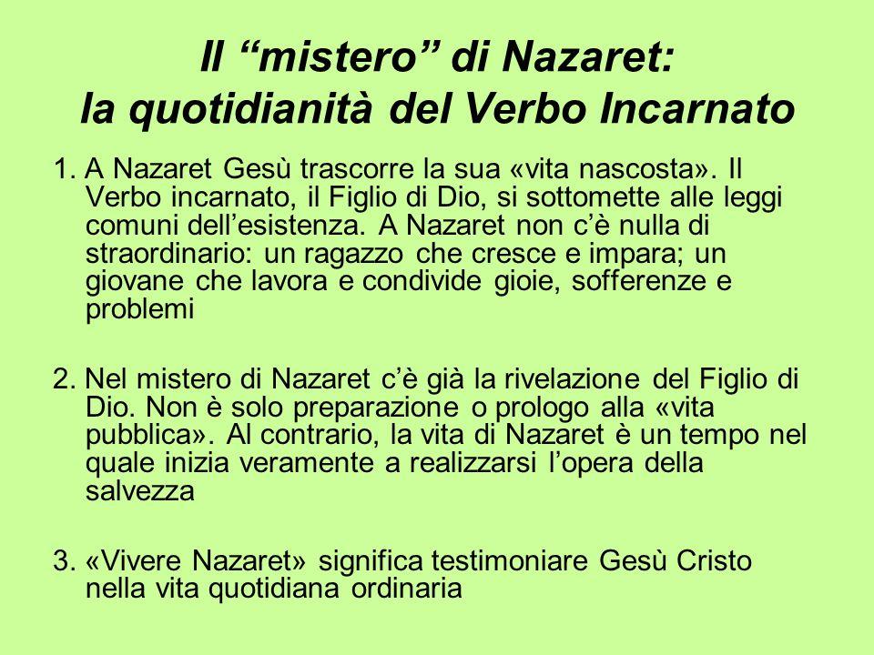 Il mistero di Nazaret: la quotidianità del Verbo Incarnato