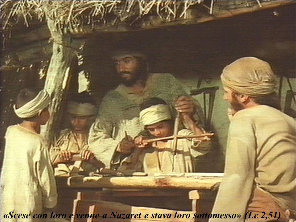 «Scese con loro e venne a Nazaret e stava loro sottomesso» (Lc 2,51)