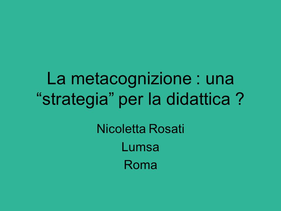 La metacognizione : una strategia per la didattica