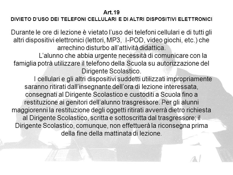 Art.19 DIVIETO D'USO DEI TELEFONI CELLULARI E DI ALTRI DISPOSITIVI ELETTRONICI.