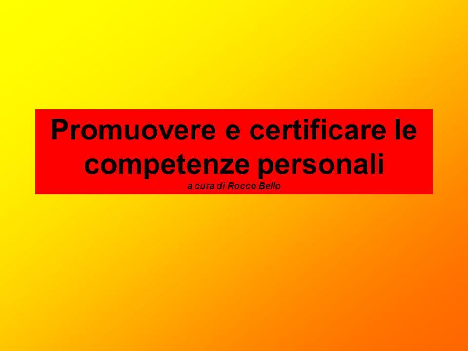 Promuovere e certificare le competenze personali a cura di Rocco Bello