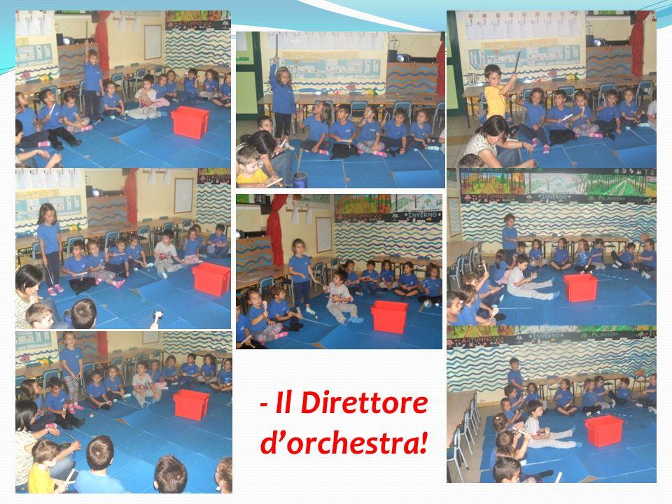- Il Direttore d'orchestra!
