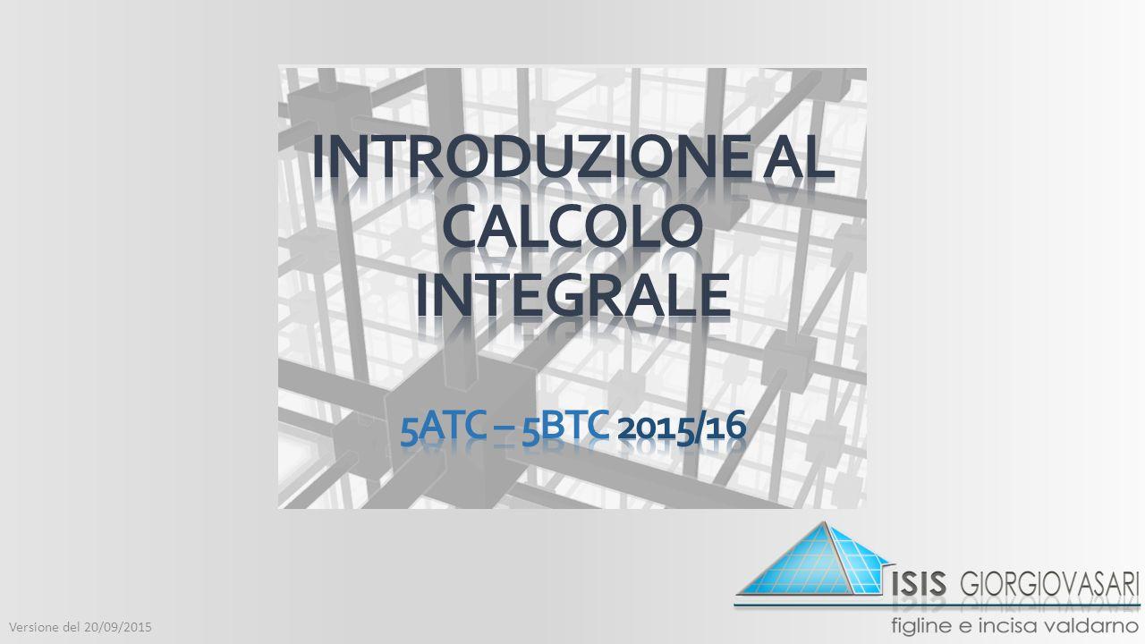 Introduzione al Calcolo integrale 5ATC – 5Btc 2015/16