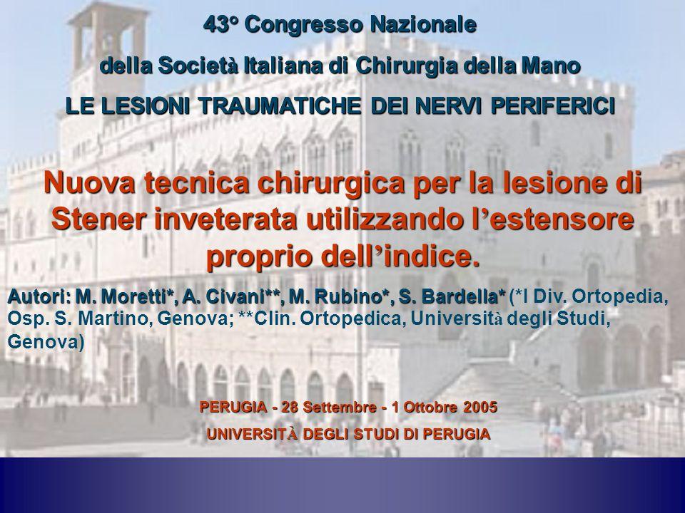 43° Congresso Nazionale della Società Italiana di Chirurgia della Mano. LE LESIONI TRAUMATICHE DEI NERVI PERIFERICI.