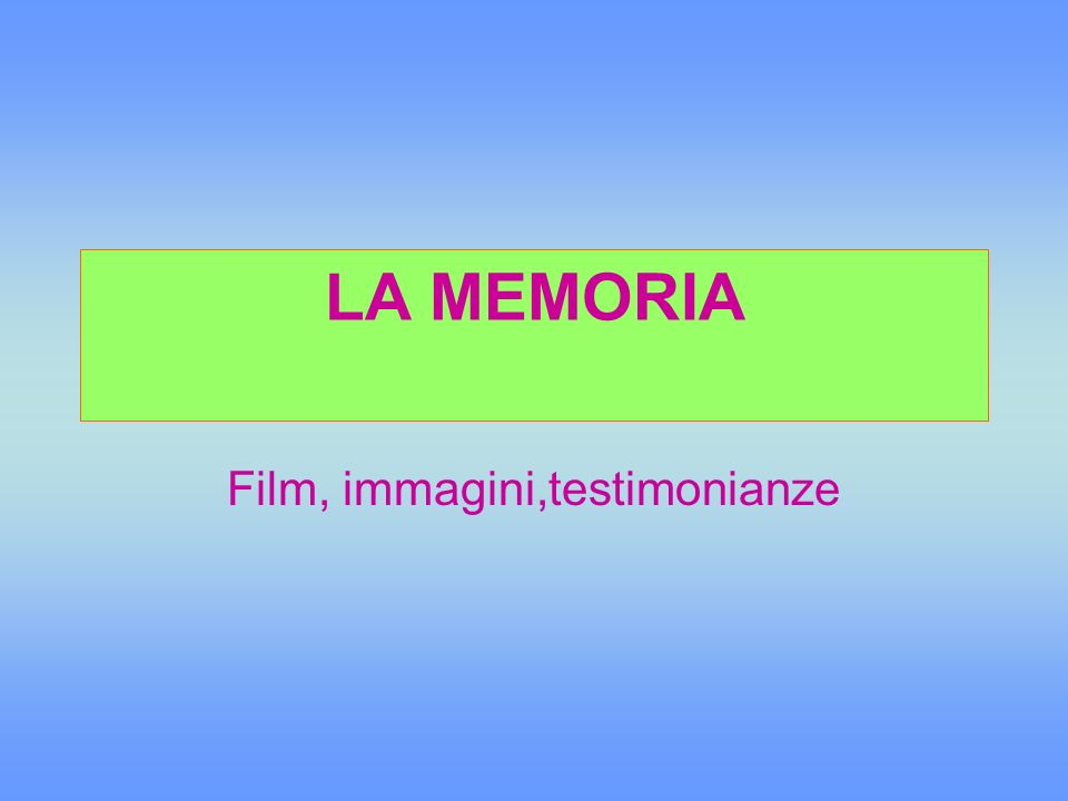 Film, immagini,testimonianze