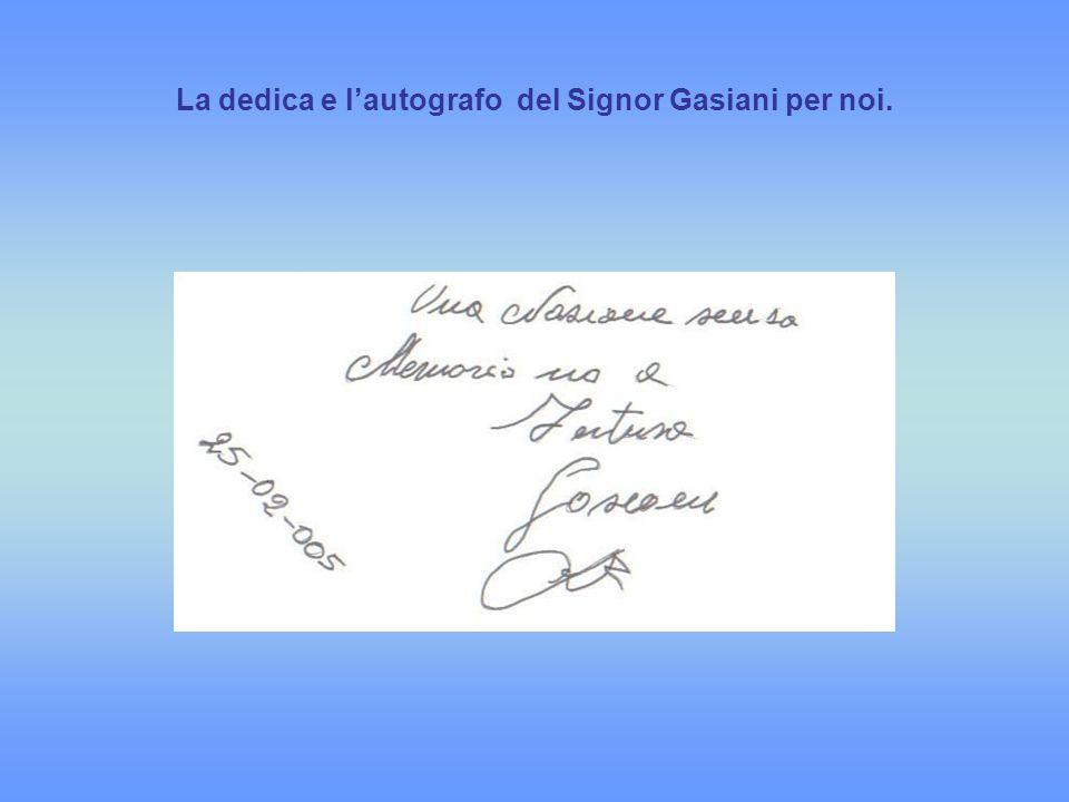 La dedica e l'autografo del Signor Gasiani per noi.