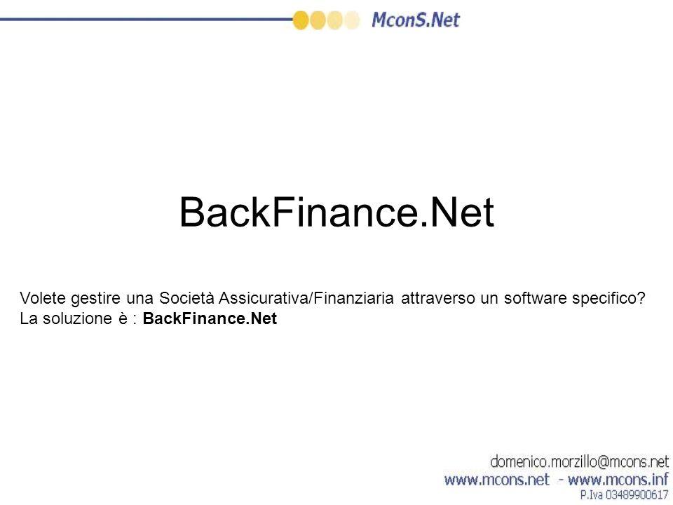 BackFinance.NetVolete gestire una Società Assicurativa/Finanziaria attraverso un software specifico.